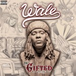 Wale – The Gifted